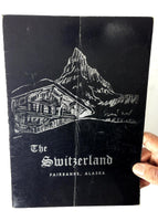 1960's Original Vintage Menu THE SWITZERLAND Restaurant Fairbanks Alaska