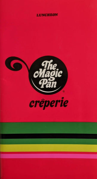 1979 The Magic Pan Creperie Restaurant Chain Now Closed Vintage Crepe Menu