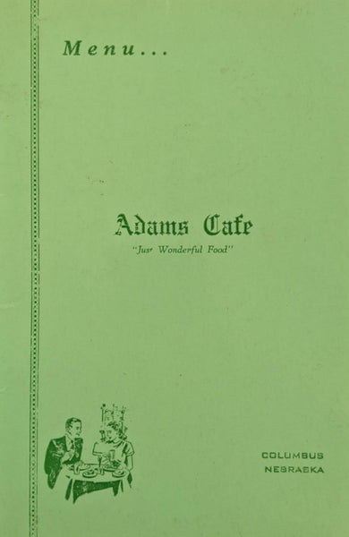 1948 Adams Cafe Restaurant Columbus Nebraska Just Wonderful Food Vintage Menu