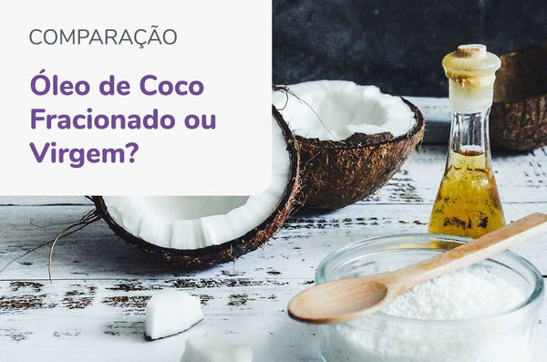 Fractionated Coconut Oil or Normal Coconut Oil (Virgin)?