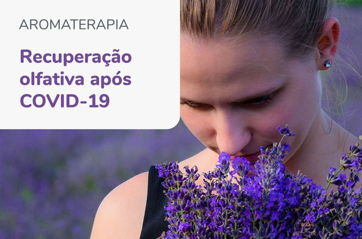 Can essential oils help with the loss of smell derived from Covid-19?