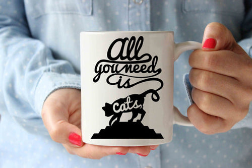 All You Need is Cats Coffee Mug
