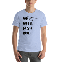 Load image into Gallery viewer, Retro WE WILL FIND YOU t-shirt