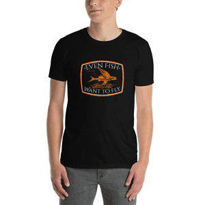 """Even Fish Want to Fly"" Unisex T-Shirt"