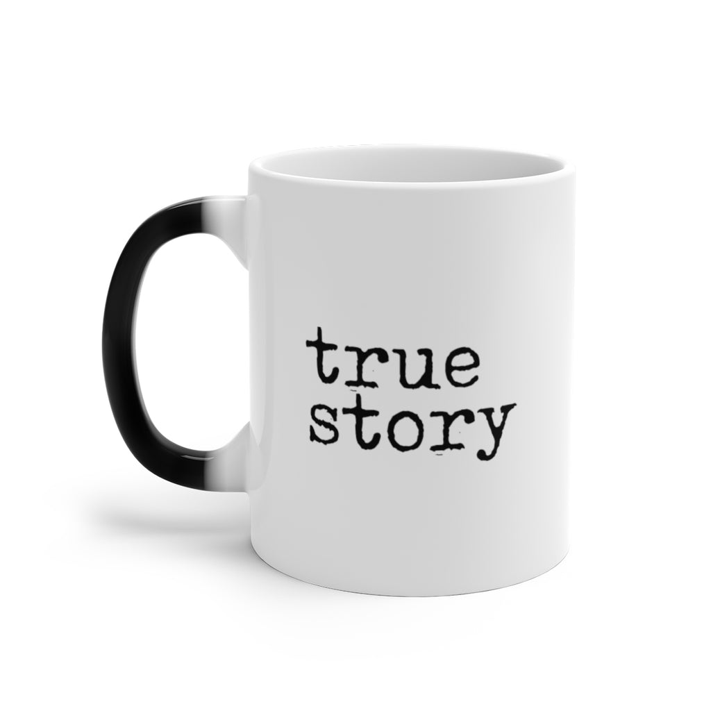 True Story Color Changing Mug