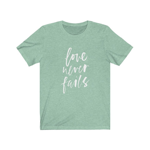 Image of Love Never Fails Tee