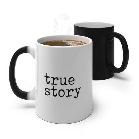 Image of True Story Color Changing Mug