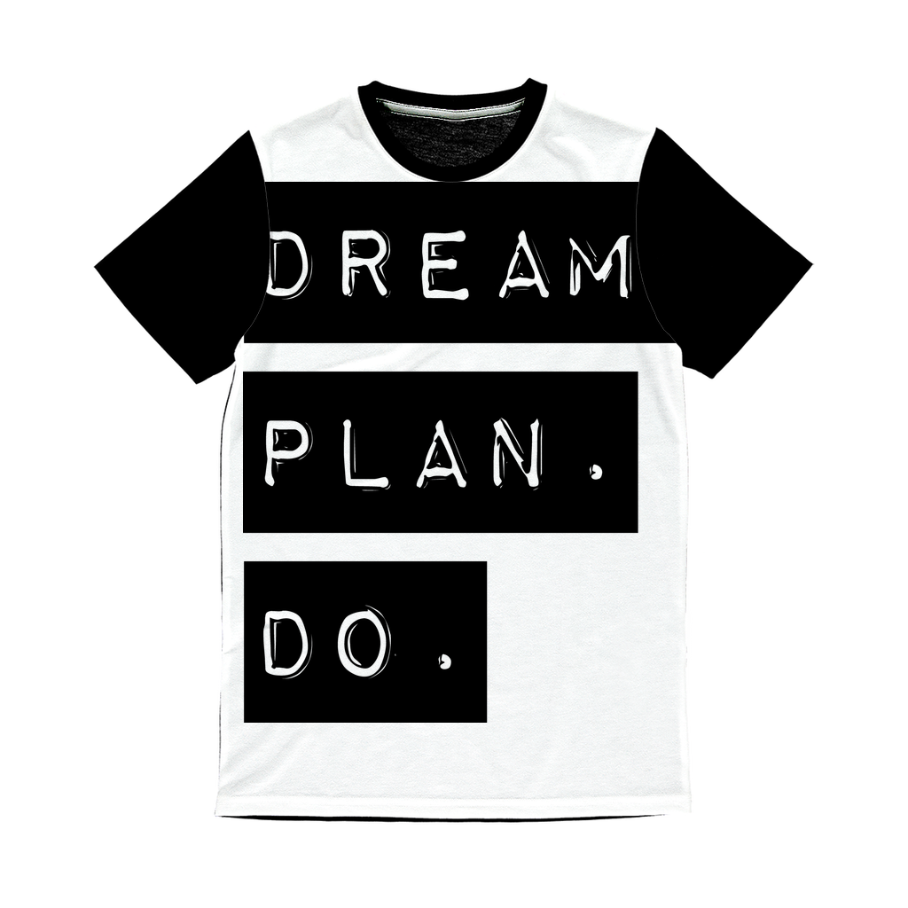Dream.Plan.Do Classic Sublimation Panel T-Shirt