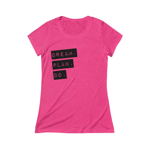 Dream.Plan.DO. Women's Tee