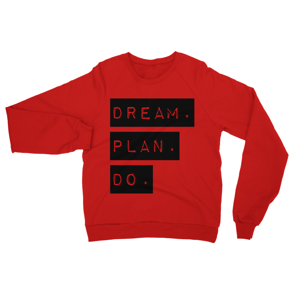 Dream.Plan.Do Classic Adult Sweatshirt