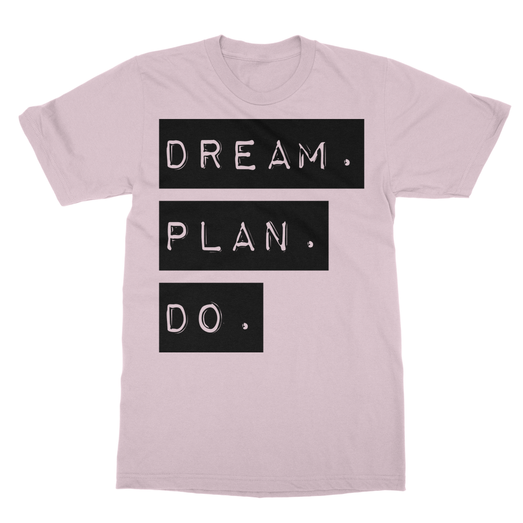 Dream.Plan.Do Classic Adult T-Shirt
