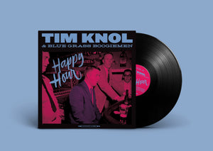 Tim Knol & The Blue Grass Boogiemen - Happy Hour (LP + CD)