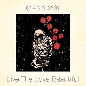 Drivin' N Cryin' - Live The Love Beautiful (Dutch pressing)