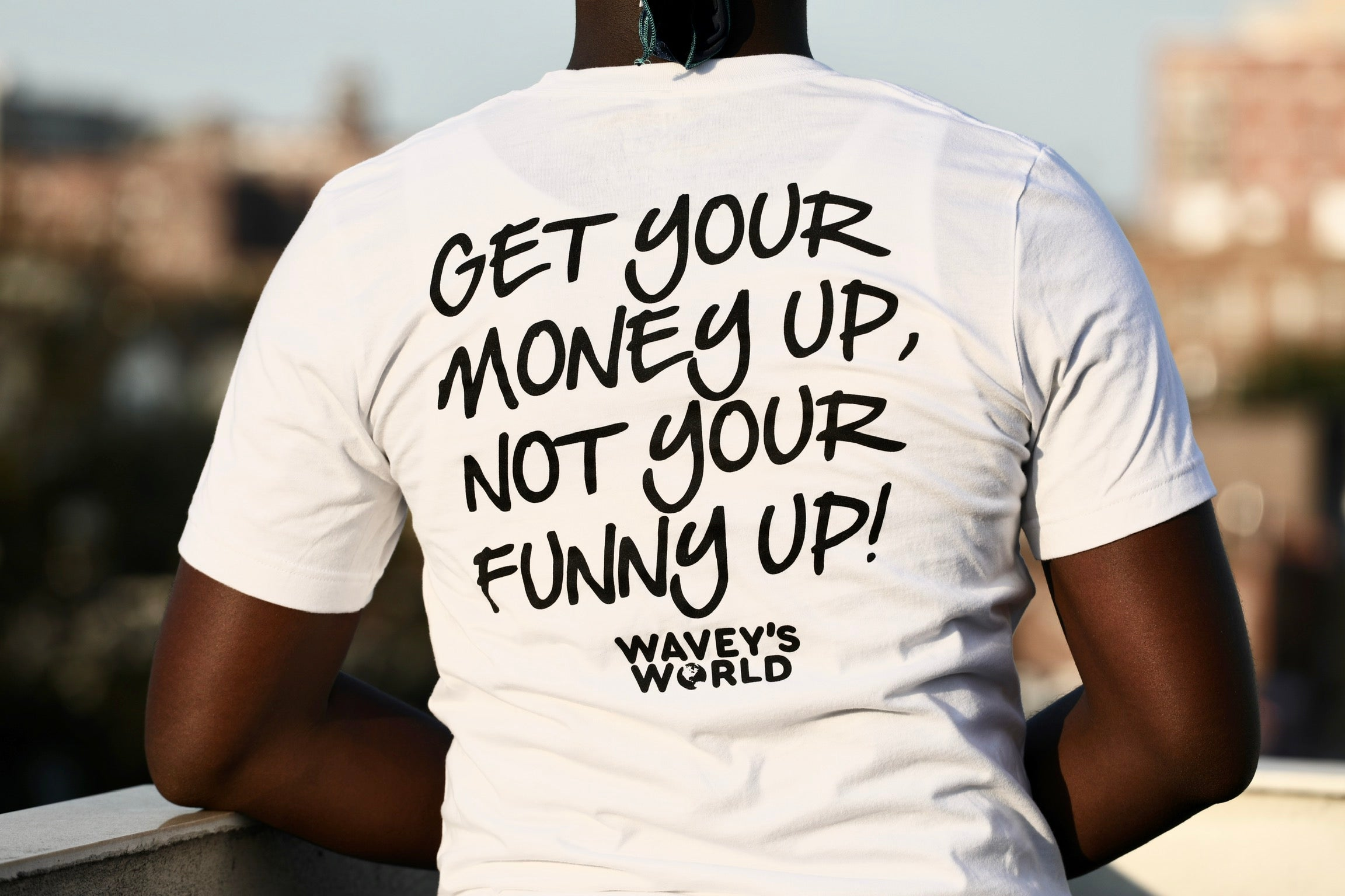 Get Your Money Up, Not Your Funny Up Shirt White