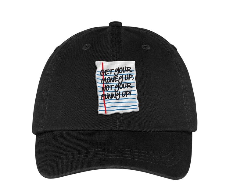 Get Your Money Up- Dad Hat