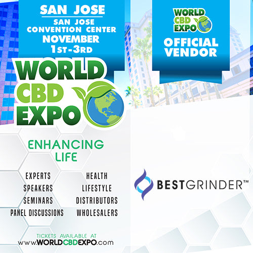 Best Grinder - World CBD Expo - November 1-3rd - (Booth #227 & #229)
