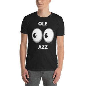 Ole Looking Azz Unisex T-Shirt