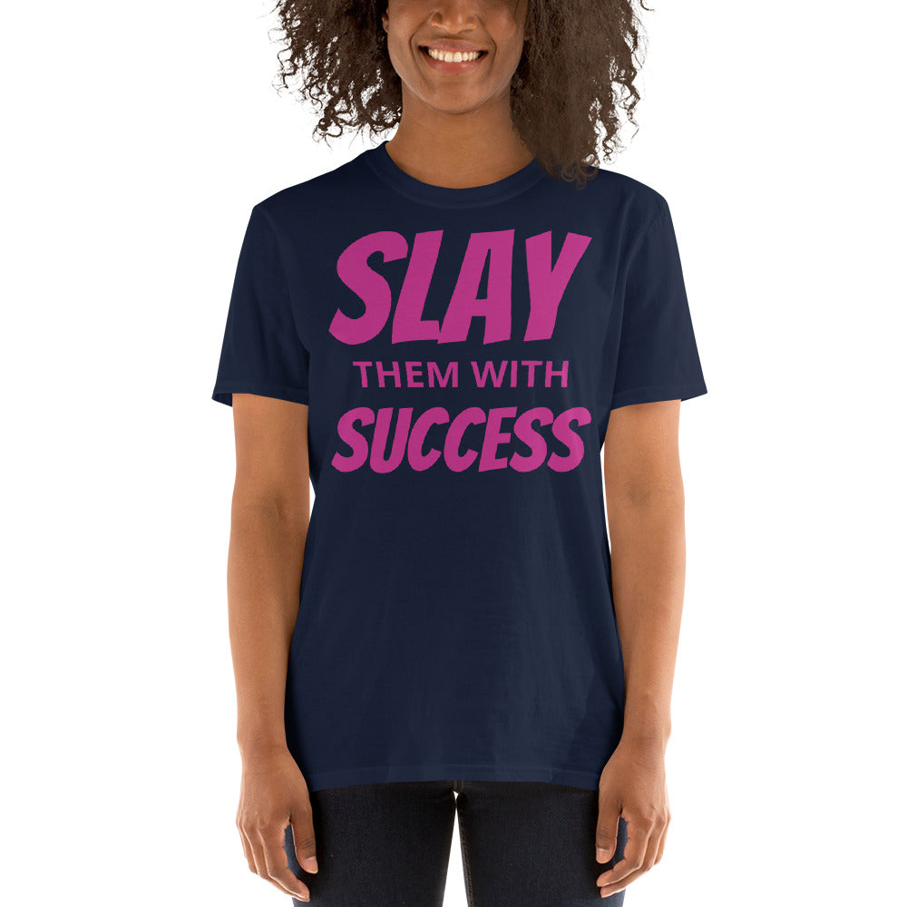 Women Slay Them With Success T Shirt
