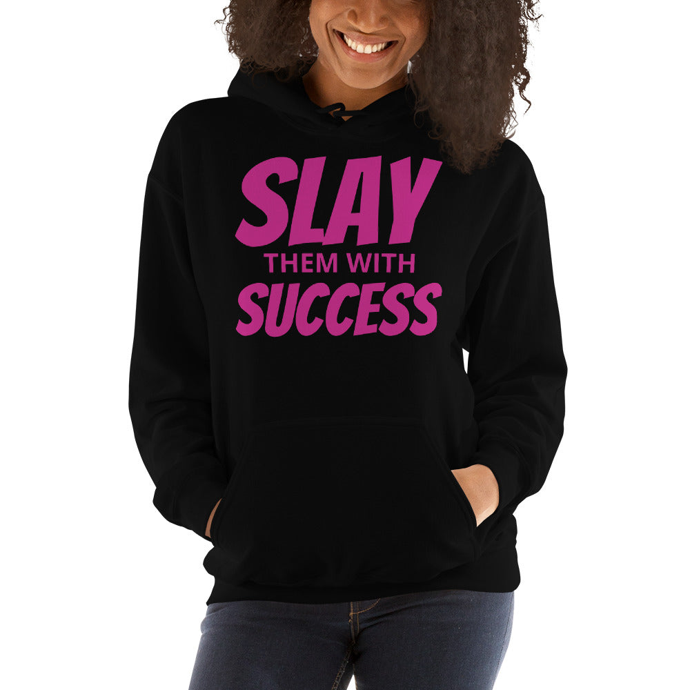 Women Slay Them With Success Hoodie