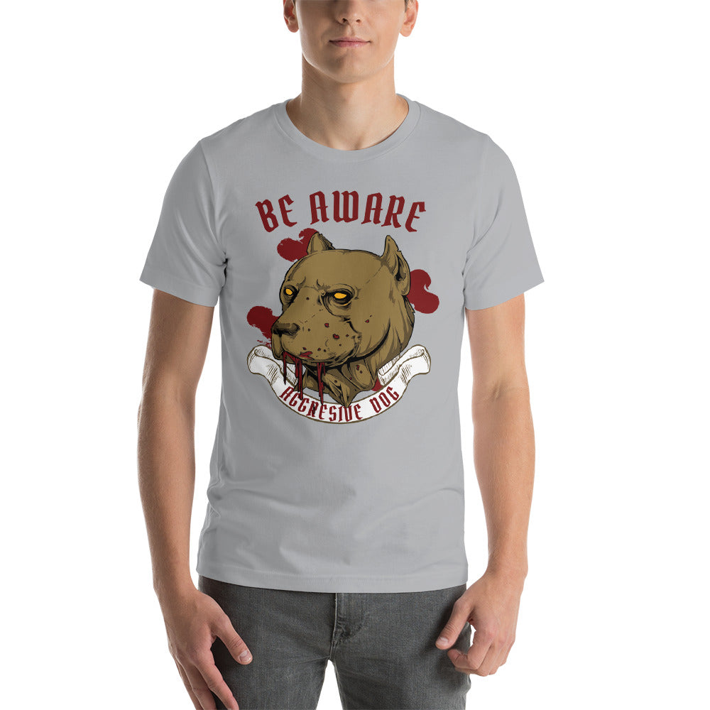 Men Beware Aggressive Dog Unisex T-Shirt