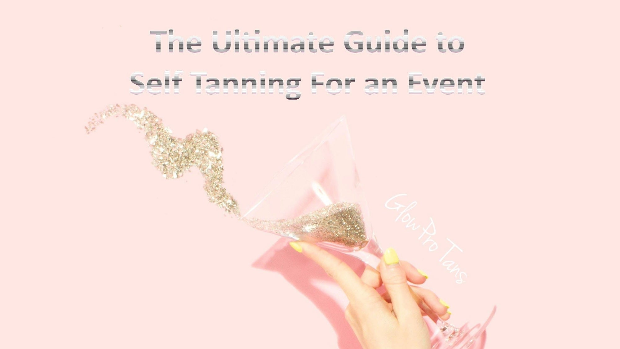 The Ultimate Guide to Self Tanning For an Event
