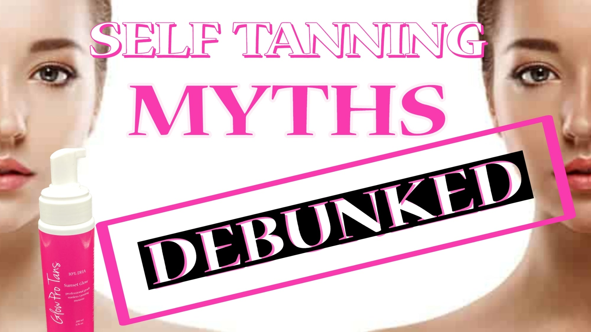 Tanning Myths Debunked