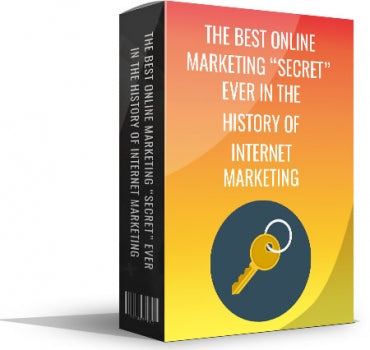 The Best Online Marketing Secret Ever In The History Of The Internet Marketing