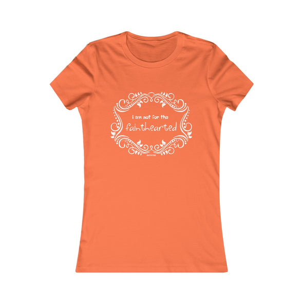"""Not for the fainthearted"" Women's T-Shirt - OUTFITEE"