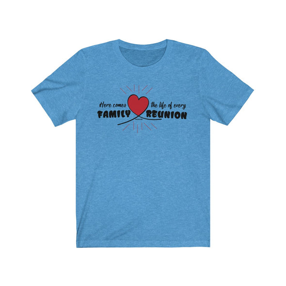 "'Life of Every Family Reunion"" Unisex T-Shirt - OUTFITEE"