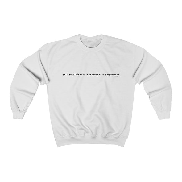 """Self Sufficient - Independent - Empowered"" Women's Sweatshirt - OUTFITEE"