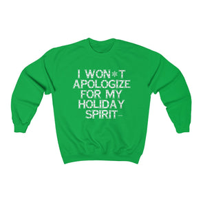 """I Won't Apologize For My Holiday Spirit"" Women's Cotton Sweatshirt - OUTFITEE"