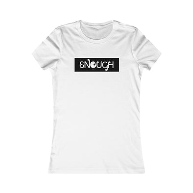 """Enough"" Women's T-Shirt - OUTFITEE"