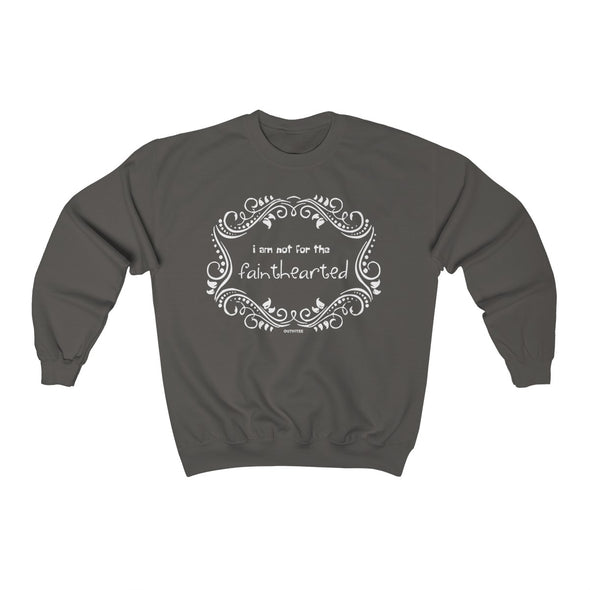 """I Am Not For the Fainthearted"" Women's Sweatshirt - OUTFITEE"