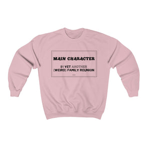 """Family Reunion's Main Character"" Women's Sweatshirt - OUTFITEE"