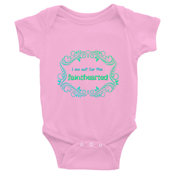 """I Am Not For The Fainthearted"" Infant Bodysuit - Color Print - OUTFITEE"