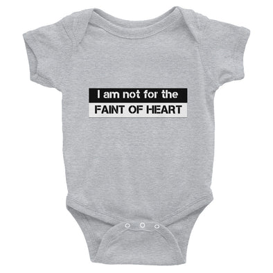 """I Am Not For The Faint Of Heart"" Infant Bodysuit (4 colors) - OUTFITEE"