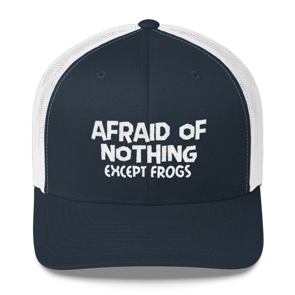 """Afraid of Nothing - Except Frogs"" Trucker Cap - OUTFITEE"