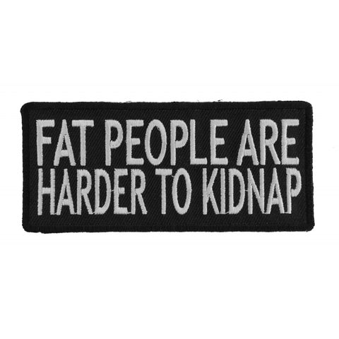 Patch | Fat People Are Harder To Kidnap | P1012 Patches Virginia City Motorcycle Company Apparel