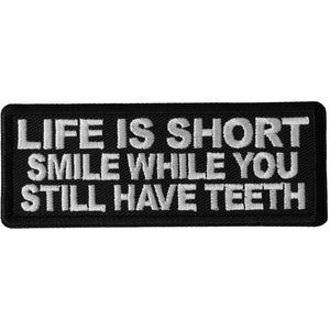 P6685 Life is Short Smile While You Still Have Teeth Patch New Arrivals Virginia City Motorcycle Company Apparel