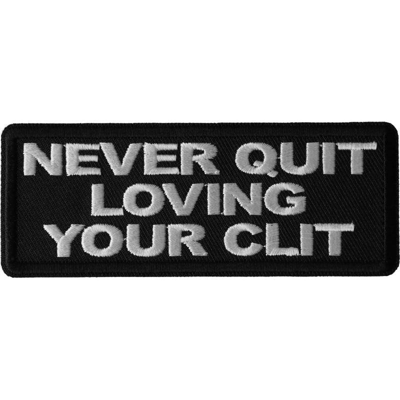 P6700 Never Quit Loving Your Clit Patch New Arrivals Virginia City Motorcycle Company Apparel