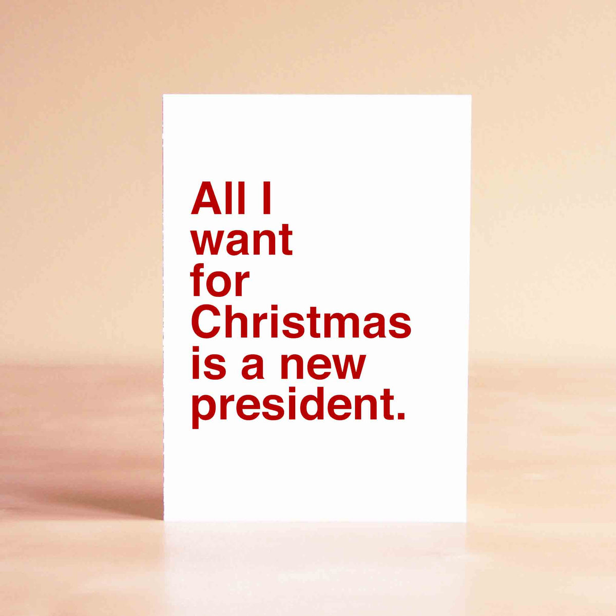 All I want for Christmas is a new president Card