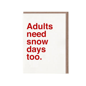 Adults need snow days too Card