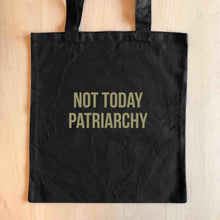 NOT TODAY PATRIARCHY Tote Bag