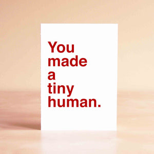 You made a tiny human Card