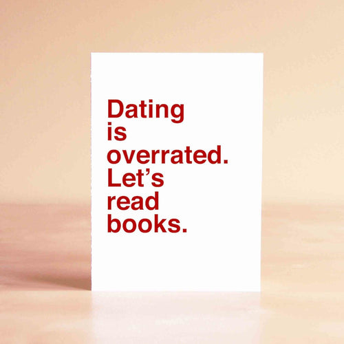 Dating is overrated. Let's read books Card