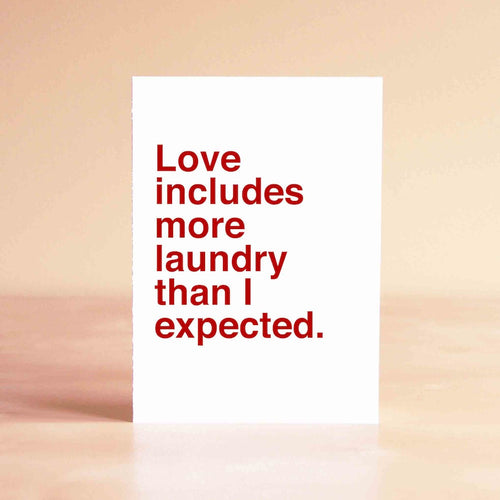 Love includes more laundry than I expected Card