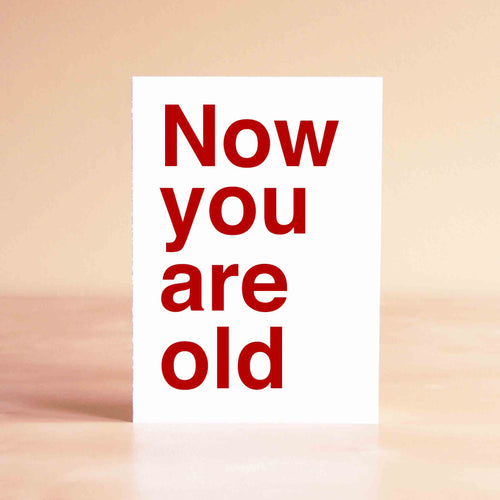 Now you are old Card