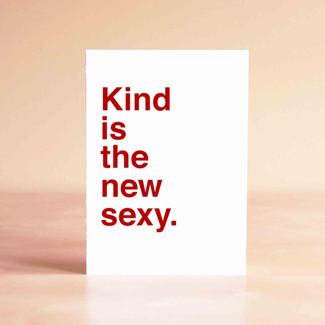 Kind is the new sexy Card