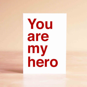 You are my hero Card