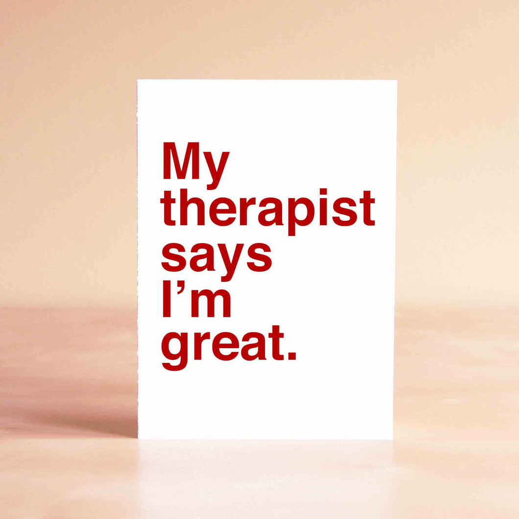 My therapist says I'm great Card